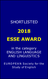 SHORTLISTED    2018  ESSE AWARD   in the category  ENGLISH LANGUAGE  AND LINGUISTICS  EUROPEAN Society for the  Study of English